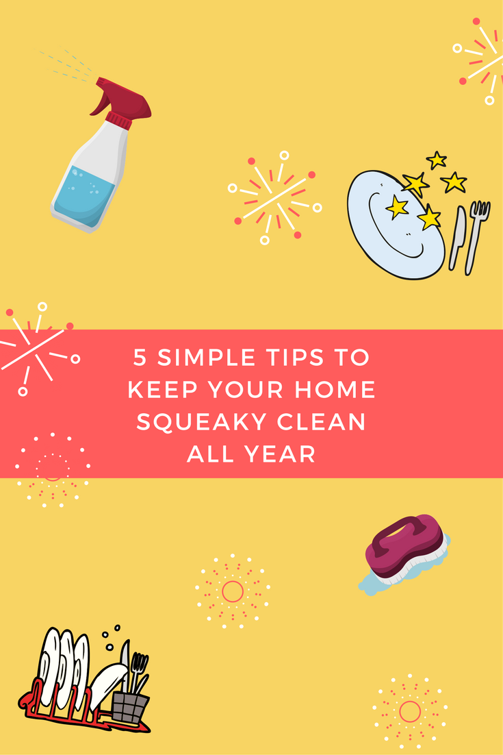 5 simple tips to keep your home squeaky clean all year for Minimalist living what to keep