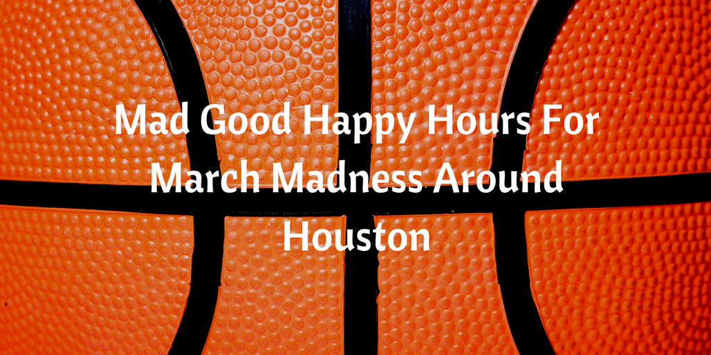 March Madness is in full swing! If you are looking for some great spots to catch the March Madness fun around Houston, these are some awesome options!