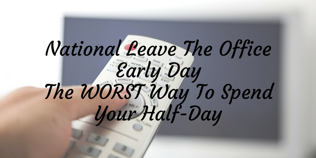 We're fast approaching National Leave the Office Early and it's a great excuse to take a look at the habits we fall into during our work time and the after work hours. Typically we end up spending most of our time engaged in tasks that don't fulfill us or make us happy. The daily tasks and chores associated with our routines are not the most fun and they're not great for using on a day we leave early from work!