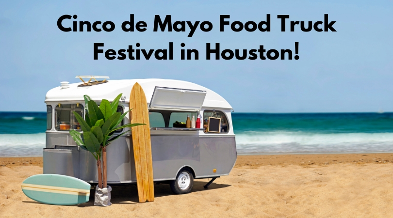 The best way to celebrate Cinco de Mayo is with a food truck festival! The Houston food truck festival is a great way to celebrate with some great food!